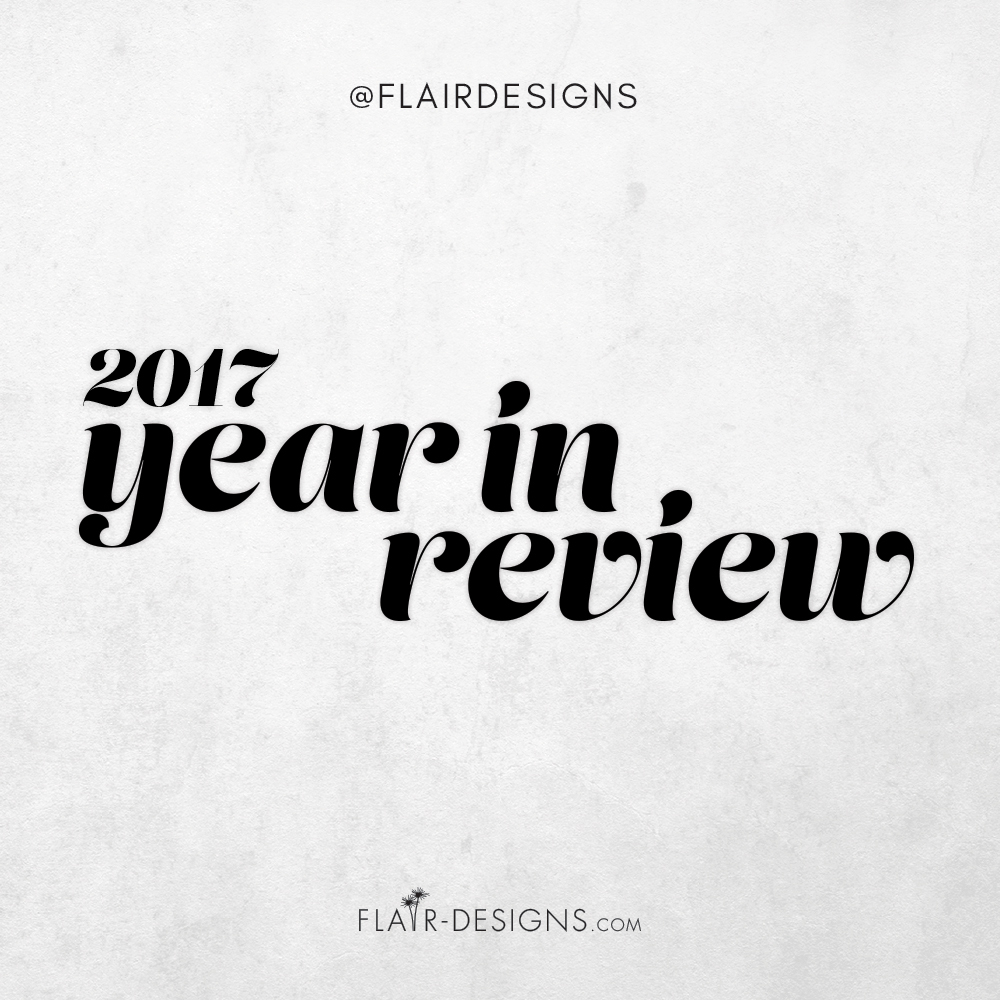 Flair Designs Year in Review 2017
